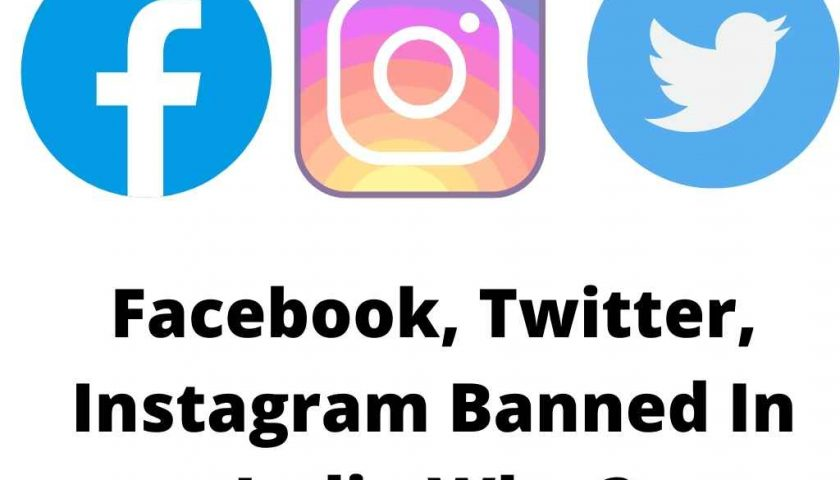 Facebook Twitter Instagram could be banned in India
